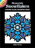 Green, John: Heavenly Snowflakes Stained Glass Coloring Book (Dover Stained Glass Coloring Book)