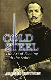 Hutton, Alfred: Cold Steel: The Art of Fencing With the Sabre