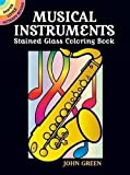 Green, John: Musical Instruments Stained Glass Coloring Book (Dover Stained Glass Coloring Book)