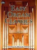 Easy Organ Classics by Rollin Smith