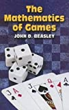Beasley, John D.: The Mathematics of Games