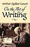 Quiller-Couch, Arthur Thomas: On the Art of Writing