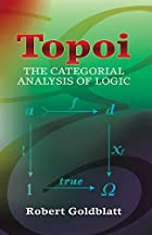 Topoi: The Categorial Analysis of Logic by&hellip;