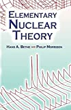 Bethe, Hans A.: Elementary Nuclear Theory: Second Edition (Dover Books on Physics)