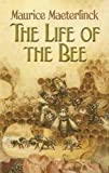 Maeterlinck, Maurice: The Life of the Bee