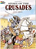 Green, John: Story of the Crusades (Dover History Coloring Book)
