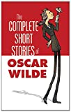 Wilde, Oscar: The Complete Short Stories of Oscar Wilde