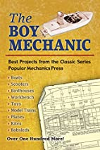The Boy Mechanic: Best Projects from the…