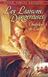 Choderlos de Laclos: Les Liaisons Dangereuses: or Letters Collected in a Private Society and Published for the Instruction of Others (Dover Thrift Editions)