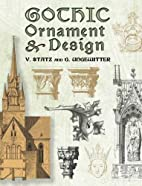Gothic Ornament and Design by V. Statz