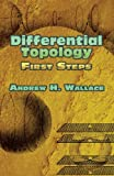 Wallace, Andrew H.: Differential Topology: First Steps