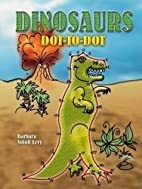 Dinosaurs Dot-to-Dot by Barbara Soloff Levy