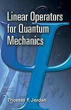 Linear Operators for Quantum Mechanics…