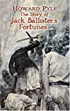 Pyle, Howard: The Story of Jack Ballister's Fortunes (Dover Books on Literature & Drama)