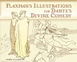 Flaxman, John: Flaxman's Illustrations for Dante's Divine Comedy (Dover Books on Fine Art)