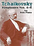 Tchaikovsky, Peter Ilyitch: Symphonies Nos. 4-6 for Solo Piano (Dover Music for Piano)