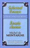 De Montaigne, Michel: Selected Essays / Essais Choisies: A Dual-language Book