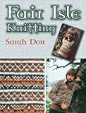 Don, Sarah: Fair Isle Knitting