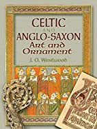 Celtic and Anglo-Saxon Art and Ornament by…