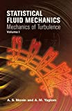 Monin, A. S.: Statistical Fluid Mechanics, Volume 1: Mechanics of Turbulence[ STATISTICAL FLUID MECHANICS, VOLUME 1: MECHANICS OF TURBULENCE ] by Monin, A. S. (Author) May-11-07[ Paperback ]