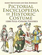 Pictorial Encyclopedia of Historic Costume:…