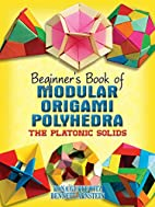 Beginner's Book of Modular Origami…