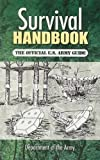 Department of the Army: Survival Handbook: The Official Us Army Guide