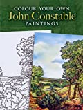 John Constable: Colour Your Own John Constable Paintings (Dover Art Coloring Book)
