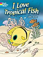 I Love Tropical Fish (Dover Coloring Books)…