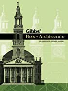 Gibbs' Book of Architecture: An…