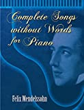 Mendelssohn, Felix: Complete Songs without Words for Piano (Dover Music for Piano)