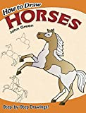 John Green: How to Draw Horses (Dover How to Draw)