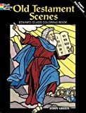 Green, John: Old Testament Scenes Stained Glass Coloring Book (Dover Stained Glass Coloring Book)