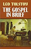 Tolstoy, Leo: The Gospel in Brief (Eastern Philosophy and Religion)