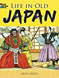 Green, John: Life in Old Japan Coloring Book (Dover History Coloring Book)