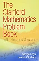 The Stanford Mathematics Problem Book: With…