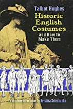 Historic English Costumes and How to Make…