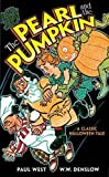 West, Paul: The Pearl and the Pumpkin: A Classic Halloween Tale (Dover Children's Classics)