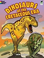 Dinosaurs of the Cretaceous Era by Jan…