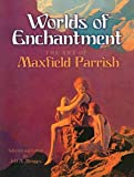 Parrish, Maxfield: Worlds of Enchantment: The Art of Maxfield Parrish (Dover Fine Art, History of Art)
