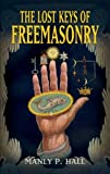 Hall, Manly P.: The Lost Keys of Freemasonry (Dover Occult)