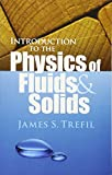 Trefil, James S.: Introduction to the Physics of Fluids and Solids (Dover Books on Physics)