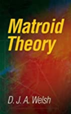 Matroid Theory (L.M.S. monographs) by D. J.…