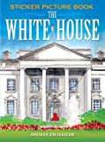 Dieterichs, Shelley: The White House Sticker Picture Book (Dover Sticker Books)