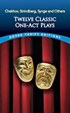 Twelve Classic One-Act Plays by Mary Carolyn…