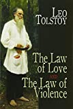 Tolstoy, Leo: The Law of Love and The Law of Violence (Dover Books on Western Philosophy)