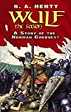 Henty, G. A.: Wulf the Saxon: A Story of the Norman Conquest (Dover Children's Classics)