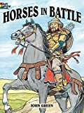 Green, John: Horses in Battle (Dover History Coloring Book)