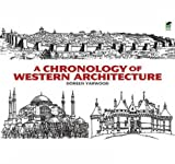 Yarwood, Doreen: A Chronology of Western Architecture (Dover Architecture)