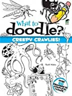 What to Doodle? Creepy Crawlies! (Dover…